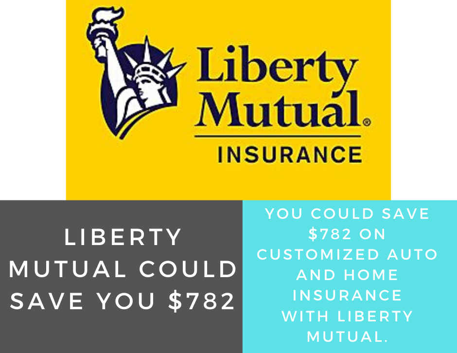 Liberty Mutual Could Save You 782 With Images Liberty Mutual