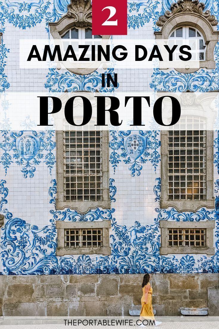 Porto Itinerary 2 Days Of Amazing Sights And Food Porto