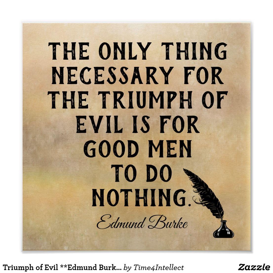 Triumph Of Evil Edmund Burke Quote Print Zazzle Com