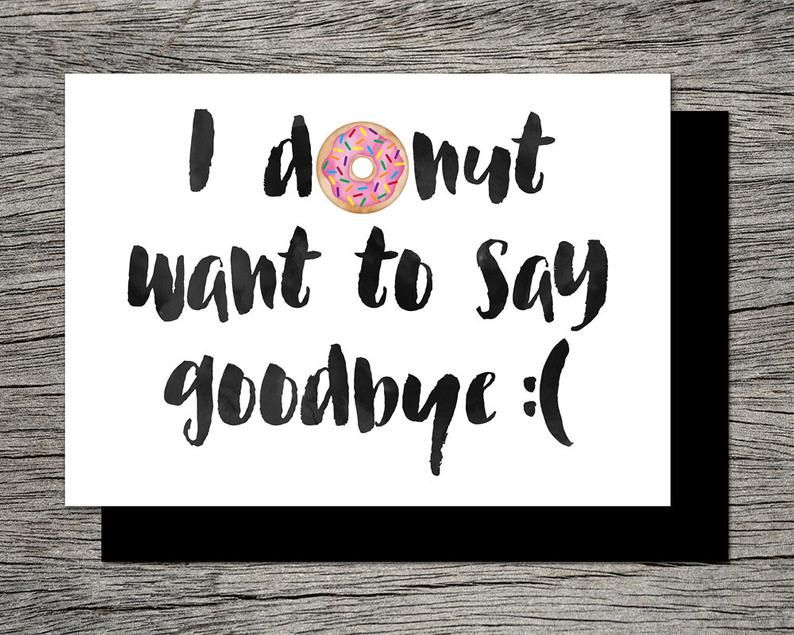 Printable Farewell Card Printable Goodbye Card I Donut Want To Say Goodbye Funny Farewell Cards Goodbye Cards Card Template