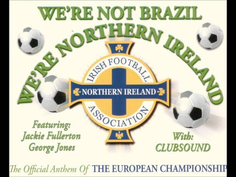 We're Not Brazil, We're Northern Ireland