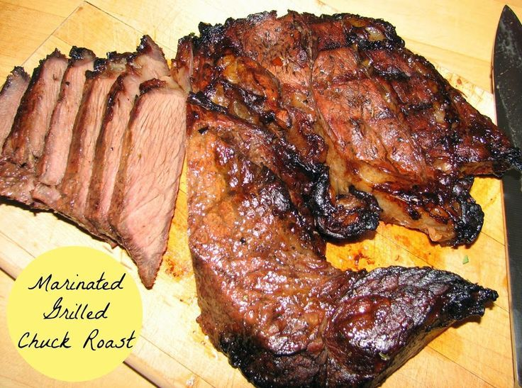Marinated Grilled Chuck Roast #grillingrecipes