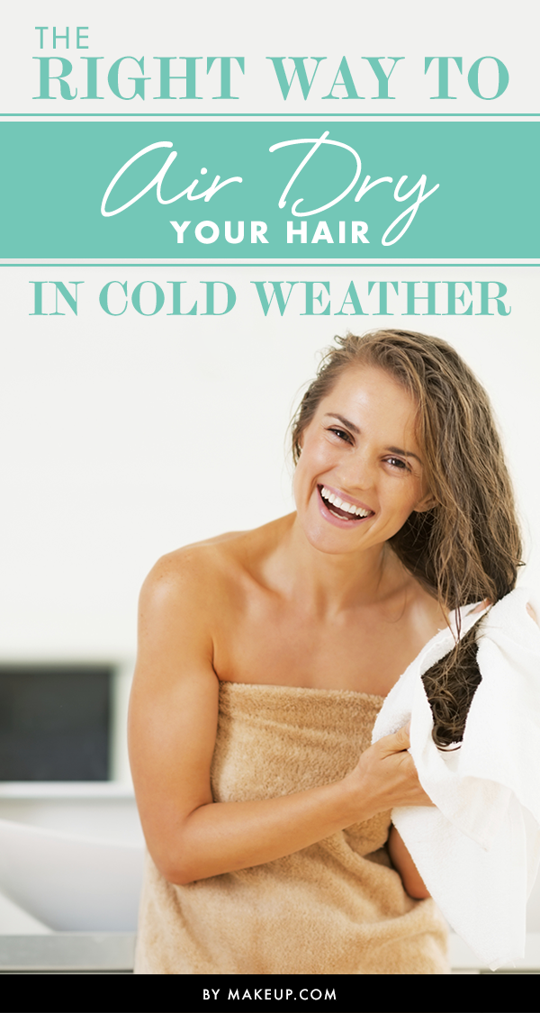 The Right Way to Air Dry Your Hair in Cold Weather Air