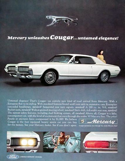 Mercury Cougar 1967 Mercury Unleashes Cugar - www.MadMenArt.com | Vintage Cars Advertisement. Features over 1200 of the finest vintage cars until 1970. Status symbol, pride and sense of freedom. . | < 6´+ us https://de.pinterest.com/markstephen713/luxury-cars-of-my-generation/  <= via Mail da Pin Benachrichtigungen kaputt…