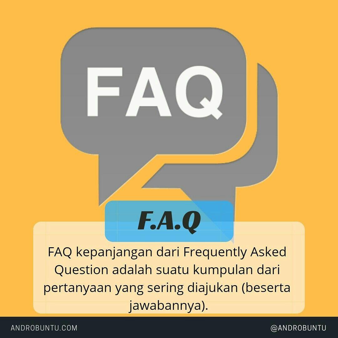 Faq Kepanjangan Frequently Asked Question Adalah Suatu Kumpulan Dari Pertanyaan Yang Sering Diajukan Baca Selengkapnya Di Androbuntu Co Membaca Game Teknologi