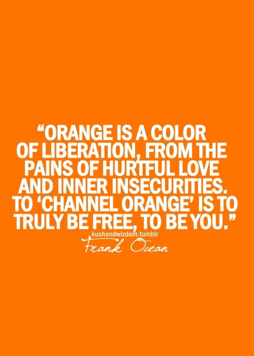 Orange Is A Color Of Liberation Happiness Pinterest Orange