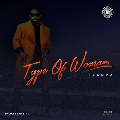 DOWNLOAD:Iyanya-Type Of Woman(Audio)