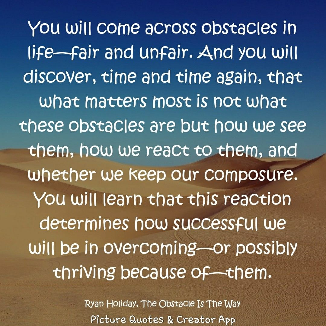 Ryan Holiday The Obstacle Is The Way Life Hack 4 Dont Take
