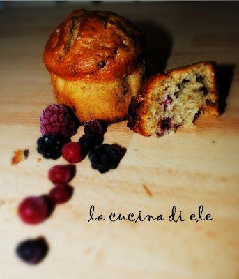 La cucina di Ele: Muffin ai frutti di bosco