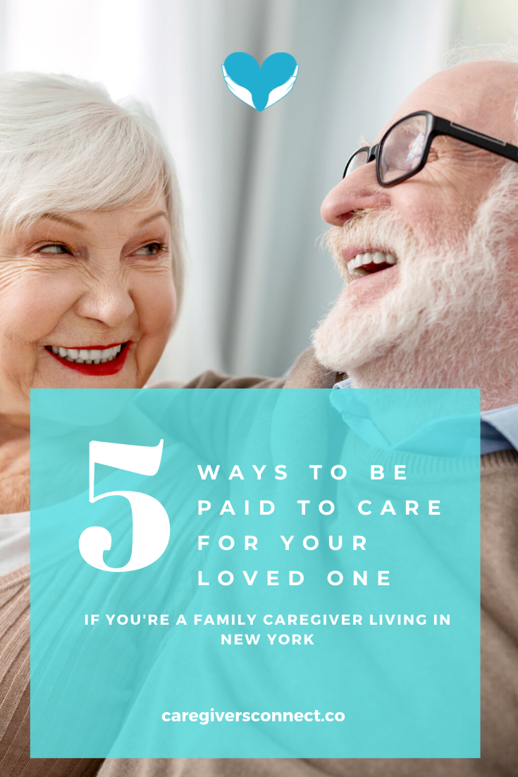 How New York Family Caregivers Can Be Paid To Care For An Elderly Parent In 2020 Family Caregiver Caregiver Aging Parents