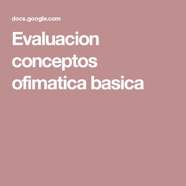 Evaluacion conceptos ofimatica basica