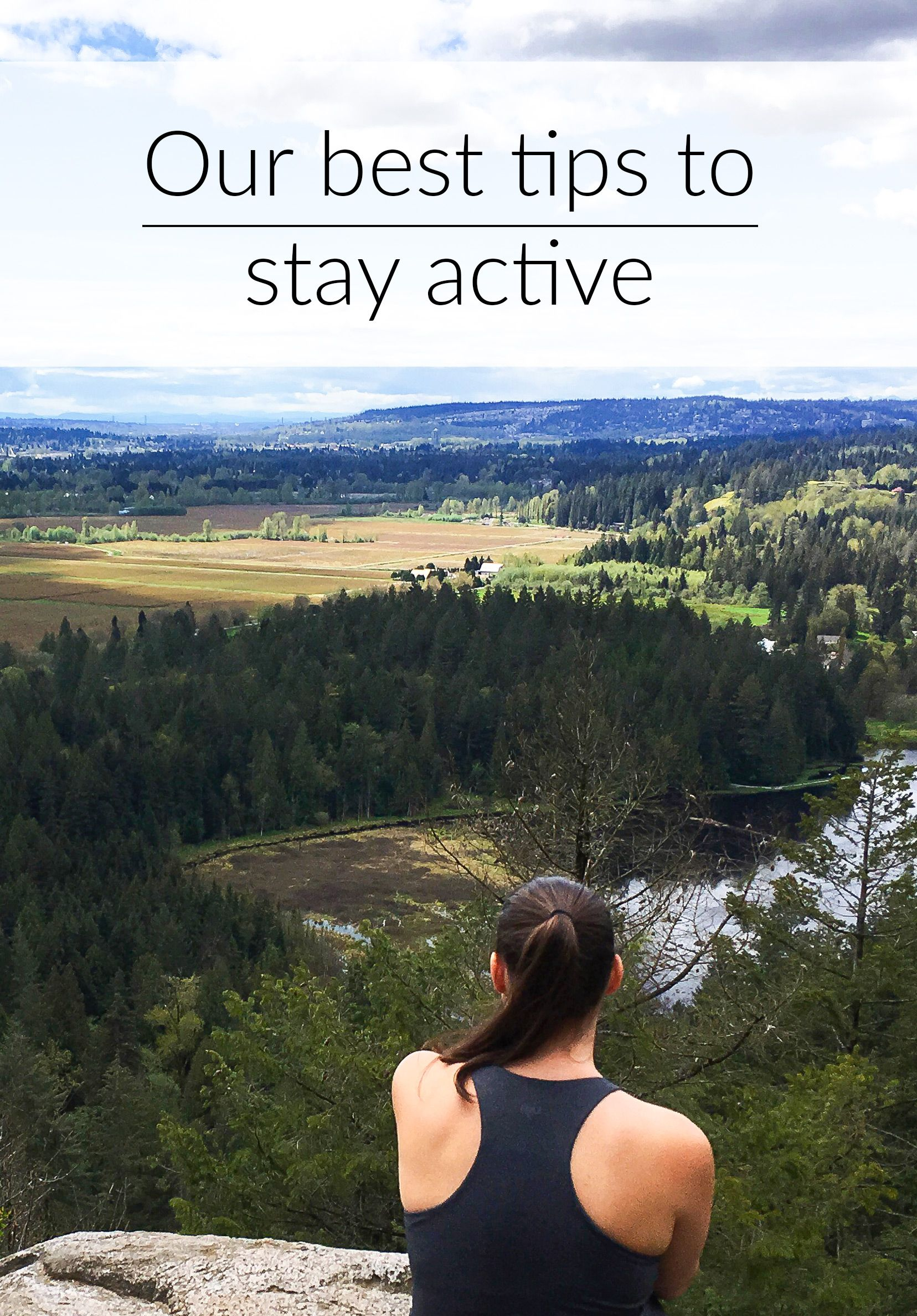 Our 4 best tips to stay active and enjoy it! | Sparks and Bloom #active #thin #workout #stayingactive #hike #hiking #explore #lifestyle #streetstyle #diy #lifesmoment #moment #happy #life #explore  #Quebec #Vancouver #Sparksandbloom