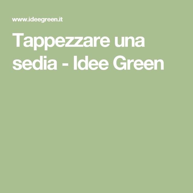 Tappezzare Una Sedia Idee Green Decorazioni Casa