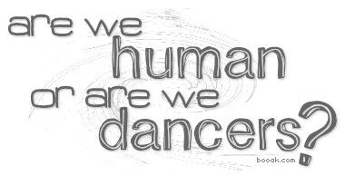 Are We Human Or Are We Dancers Words Dancer Quotes Human Lyrics