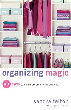 Organizing Magic / Sandra Felton