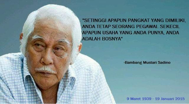 Bambang Mustari Sadino Bobsadino 9 Maret 1939 19 Januari 2015 Kutipan Pelajaran Hidup Kutipan Tentang Kehidupan Motivasi