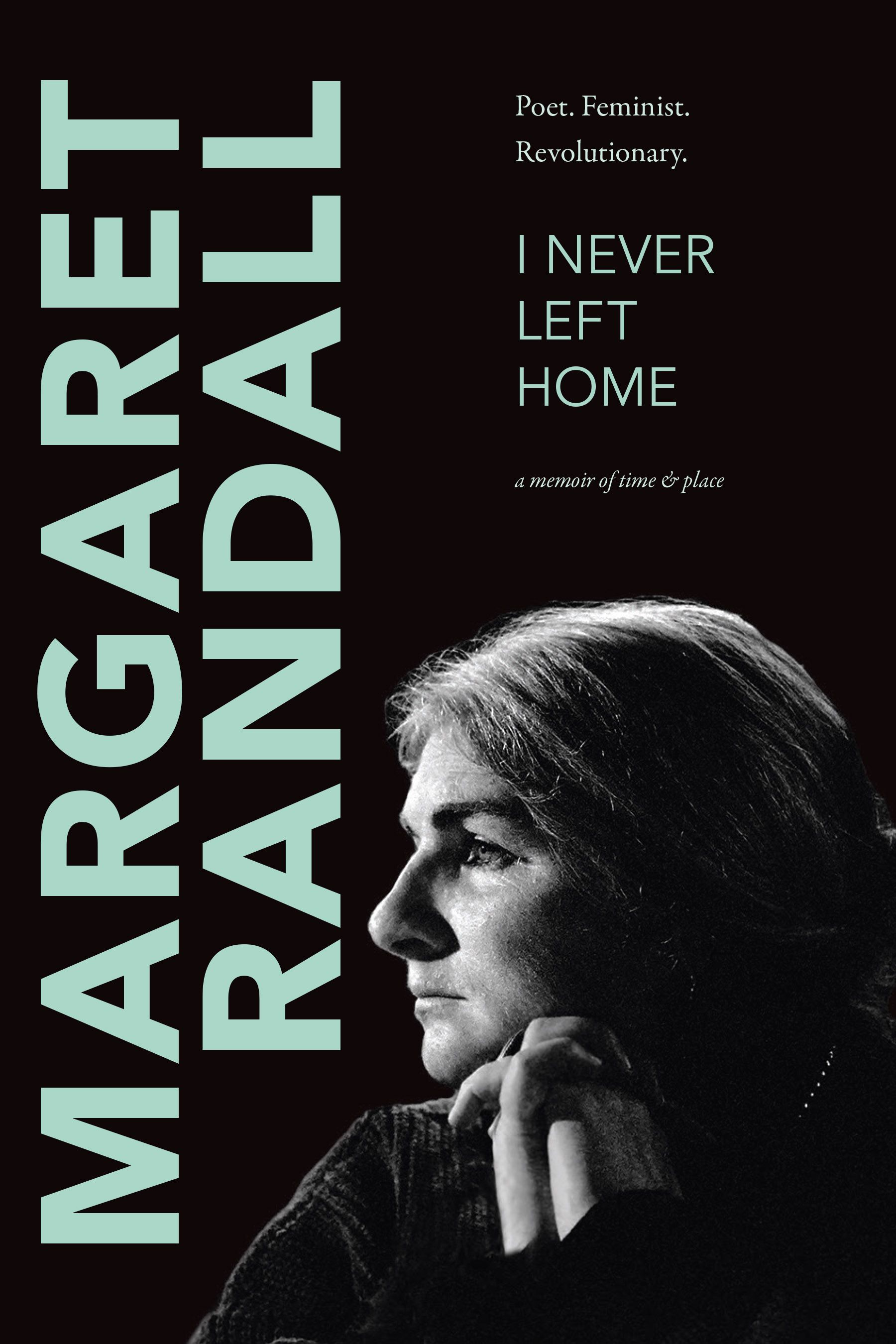 Home By Spring 2020.I Never Left Home By Margaret Randall Spring 2020 Books