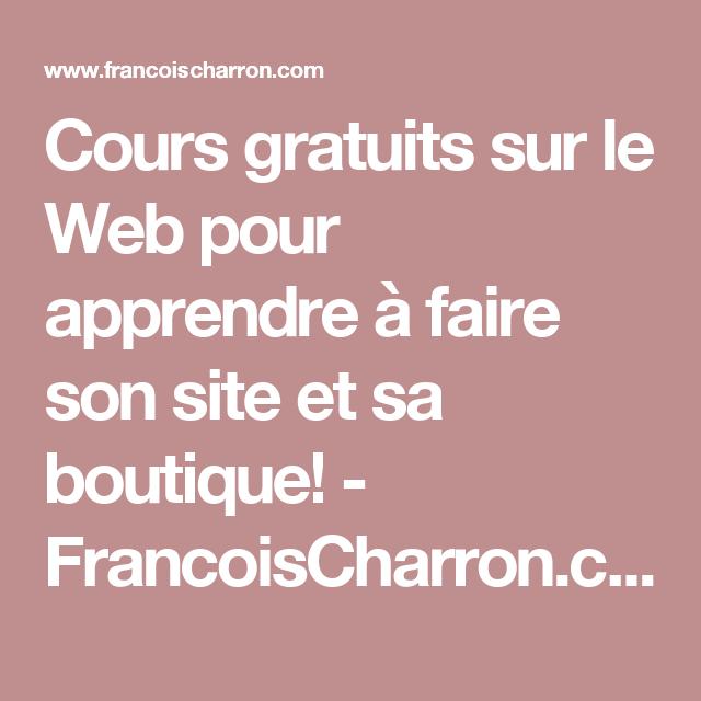 Cours gratuits sur le Web pour apprendre à faire son site et sa boutique! - FrancoisCharron.com