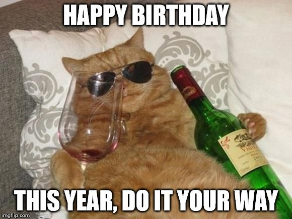 Funny Birthday Drinking Meme : Top original and funny happy birthday memes