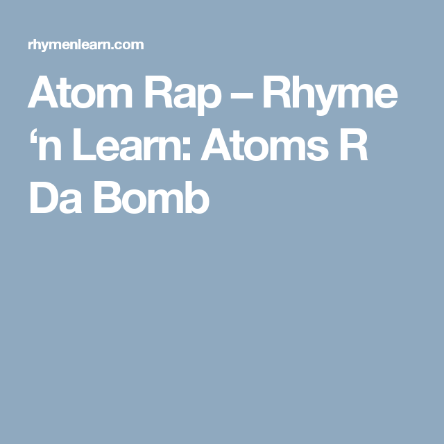 Atom rap rhyme n learn atoms r da bomb science lessons atom rap rhyme n learn atoms r da bomb urtaz Image collections