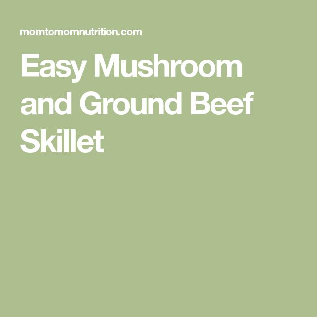 Photo of Easy Mushroom and Ground Beef Skillet