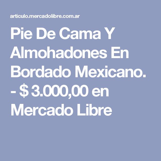 Pie De Cama Y Almohadones En Bordado Mexicano. - $ 3.000,00 en Mercado Libre