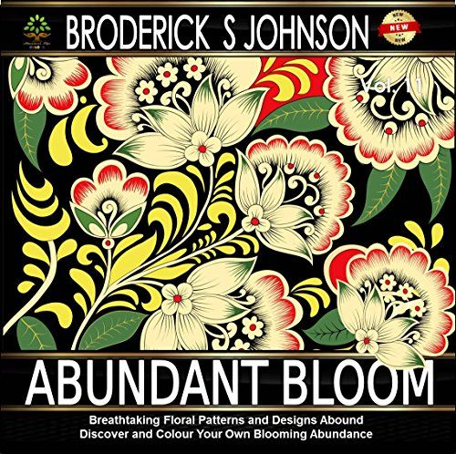 Abundant Bloom: Breathtaking Floral Patterns and Designs Abound - Discover and Color Your Own Blooming Abundance (Adult Coloring Books - Art Therapy for The Mind Book 11) by Broderick S Johnson http://www.amazon.com/dp/B01BOPEVO0/ref=cm_sw_r_pi_dp_zZkXwb04K7H6V