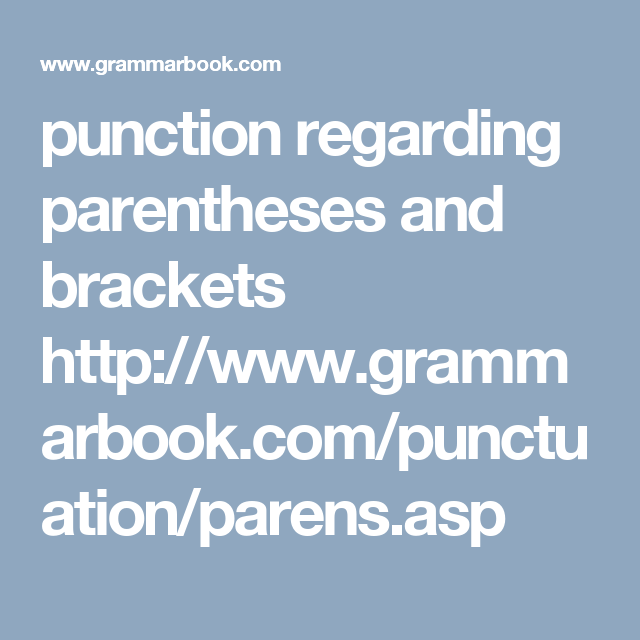 Punction Regarding Parentheses And Brackets Http Www Grammarbook Com Punctuation Parens Asp Solicitor Business Law Legal Services