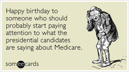 Happy birthday to someone who should probably start paying attention free and funny birthday ecard birthday presidential election medicare old funny ecard bookmarktalkfo Choice Image