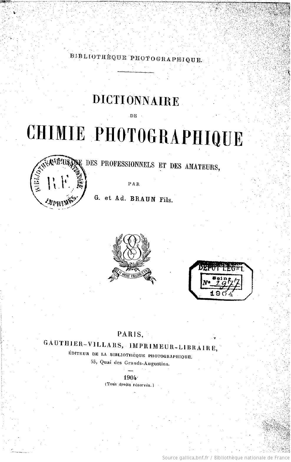 Dictionnaire De Chimie Photographique A Lusage Des Professionnels Et Des Amateurs Par G Et Ad Braun Fils