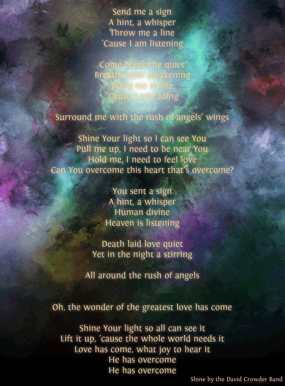Shine - David Crowder Band. 'Through me a line cause I'm listening'
