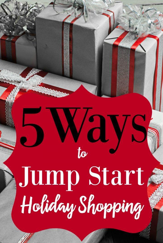 5 Ways To Jump Start Holiday Shopping Shopping Gift