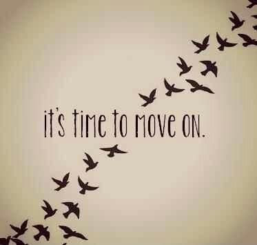 Time To Move On Quotes It's time to move on. Picture Quotes. | Moving On Quotes | Quotes  Time To Move On Quotes