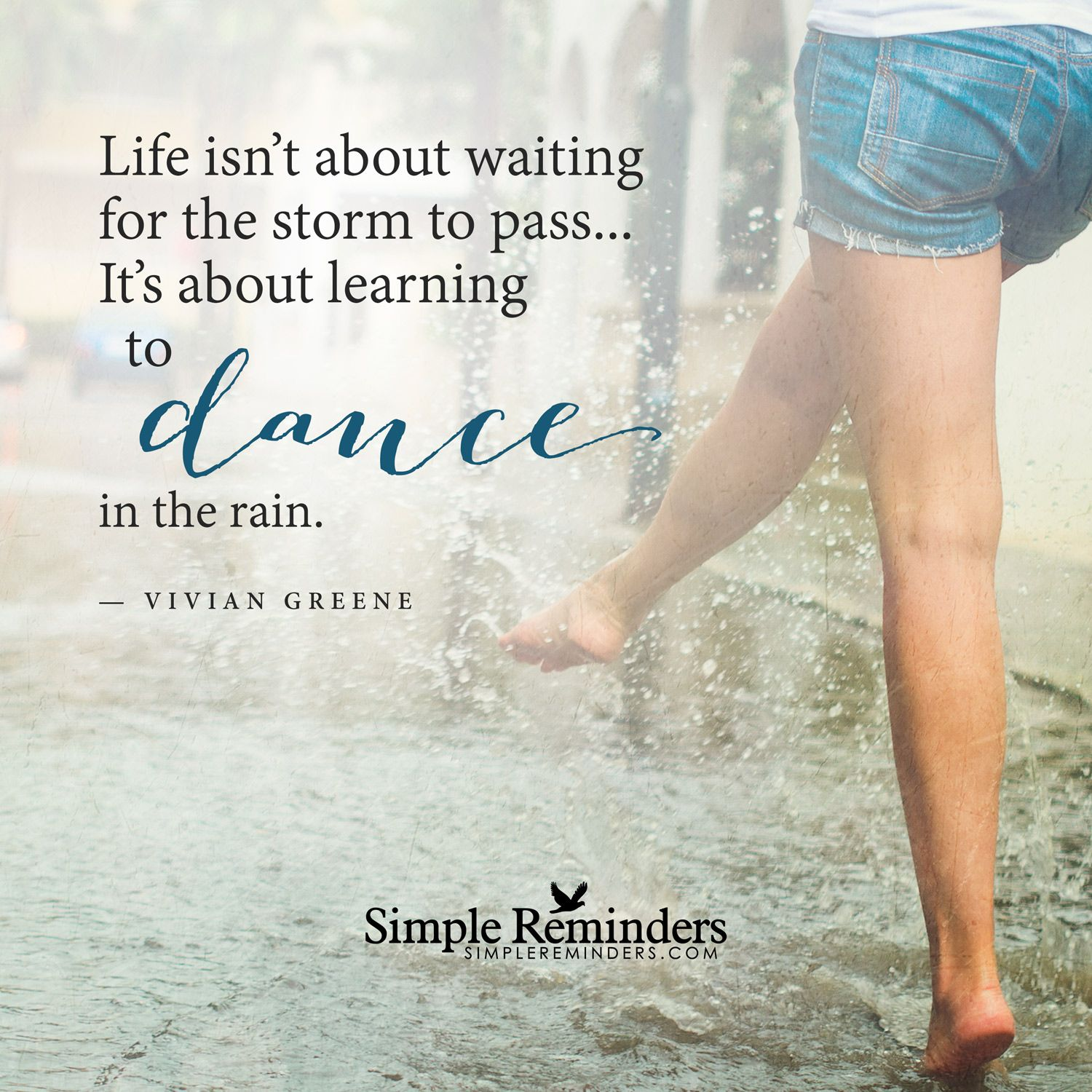 Dance In The Rain Life Isnu0027t About Waiting For The Storm To Pass. Great Pictures