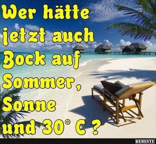 Wer hätte jetzt auch Bock auf Sommer..   Lustige Bilder ...