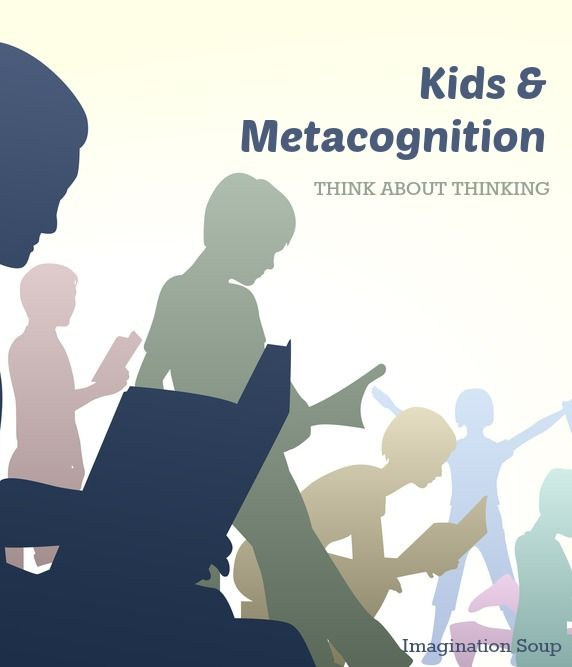 Teach Kids To Think About Their Thinking Metacognition