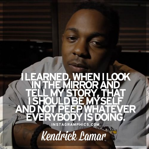 Kendrick Lamar Quotes About Love Kendrick Lamar Quote
