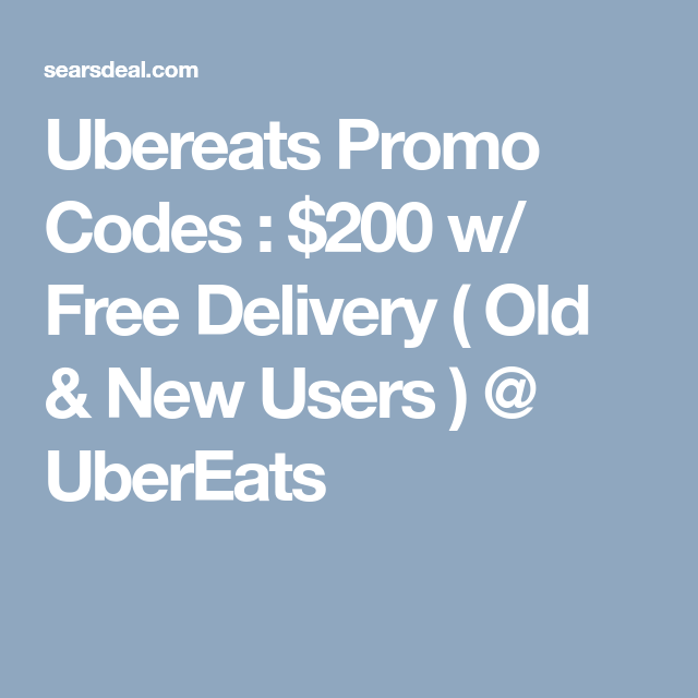 Ubereats Promo Codes : $200 w/ Free Delivery ( Old & New