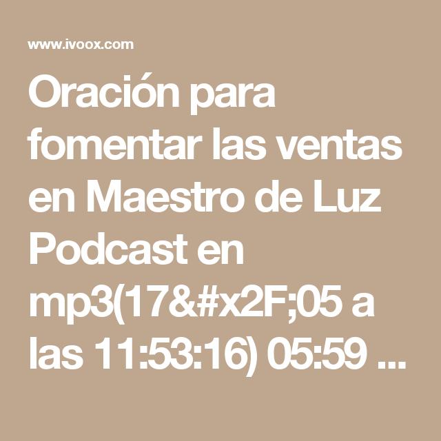 Oración para fomentar las ventas en Maestro de Luz Podcast en mp3(17 ...