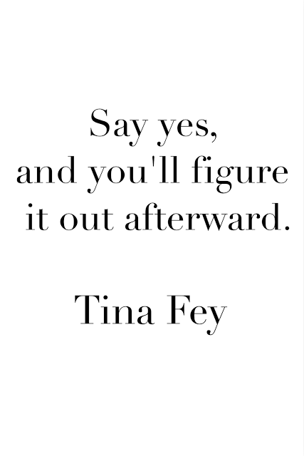 Say Yes, Do More, and Be Better + The Best Tina Fey Quote | The Best ...