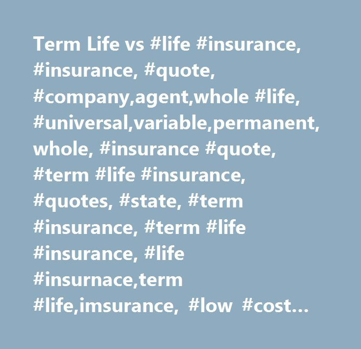 Variable Life Insurance Quote Beauteous Term Life Vs Life Insurance Insurance Quote Companyagent