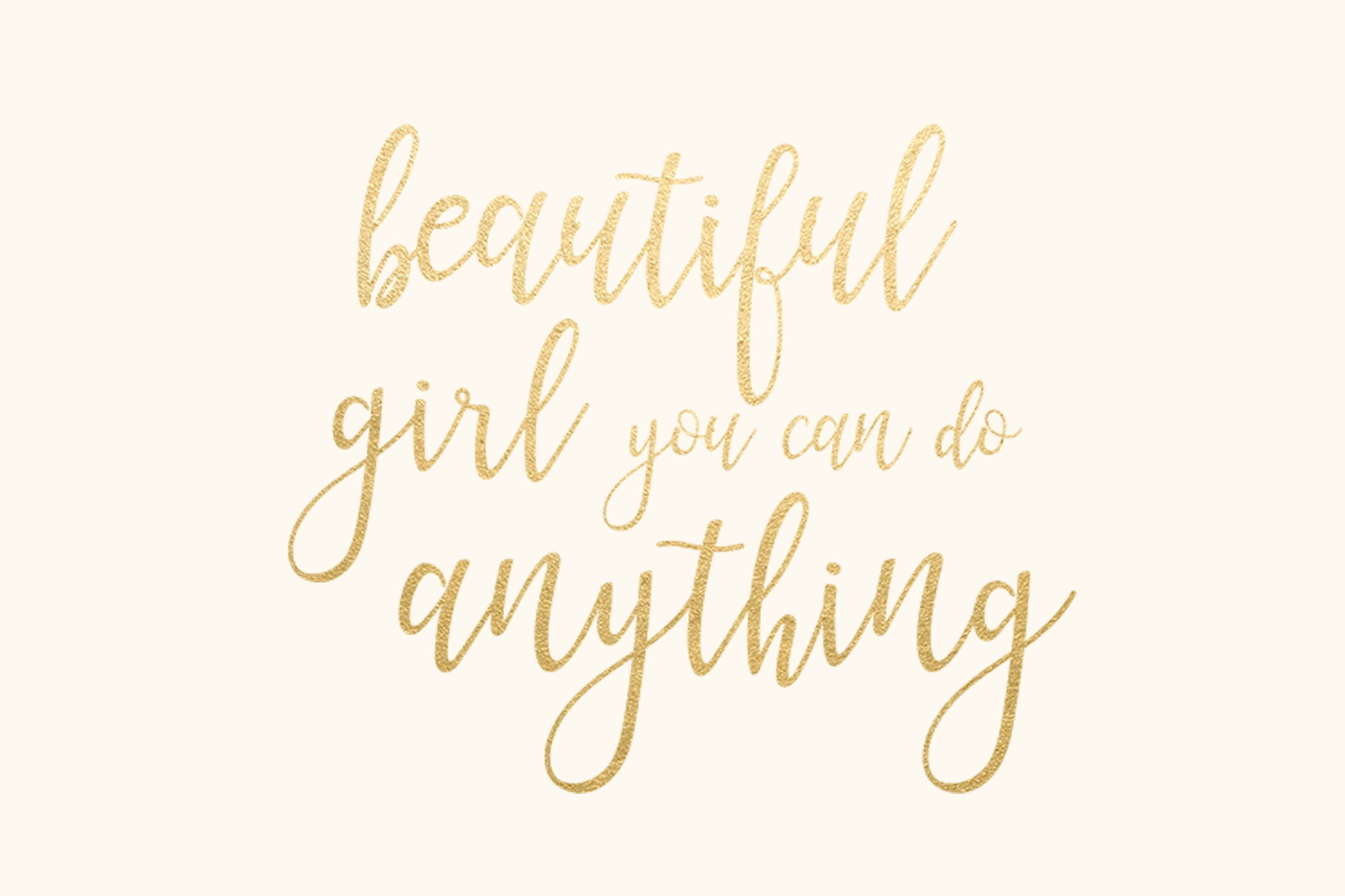 Beautiful Girl You Can Do Anything Gold Foil Quote Desktop Background Wallpaper Desktop Background Quote Work Quotes Inspirational Good Work Quotes