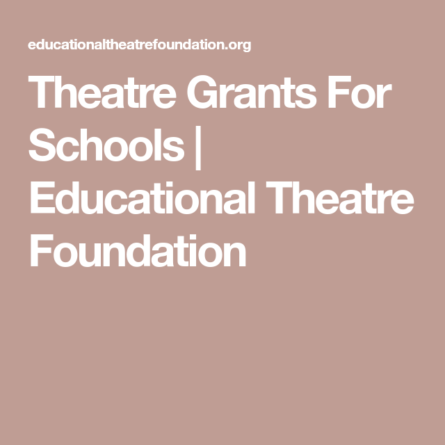 Theatre Grants For Schools
