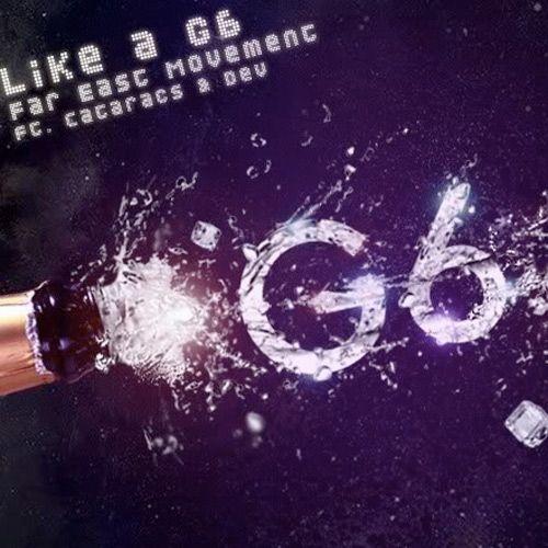 Far East Movement, The Cataracs, Dev – Like A G6 (single cover art)