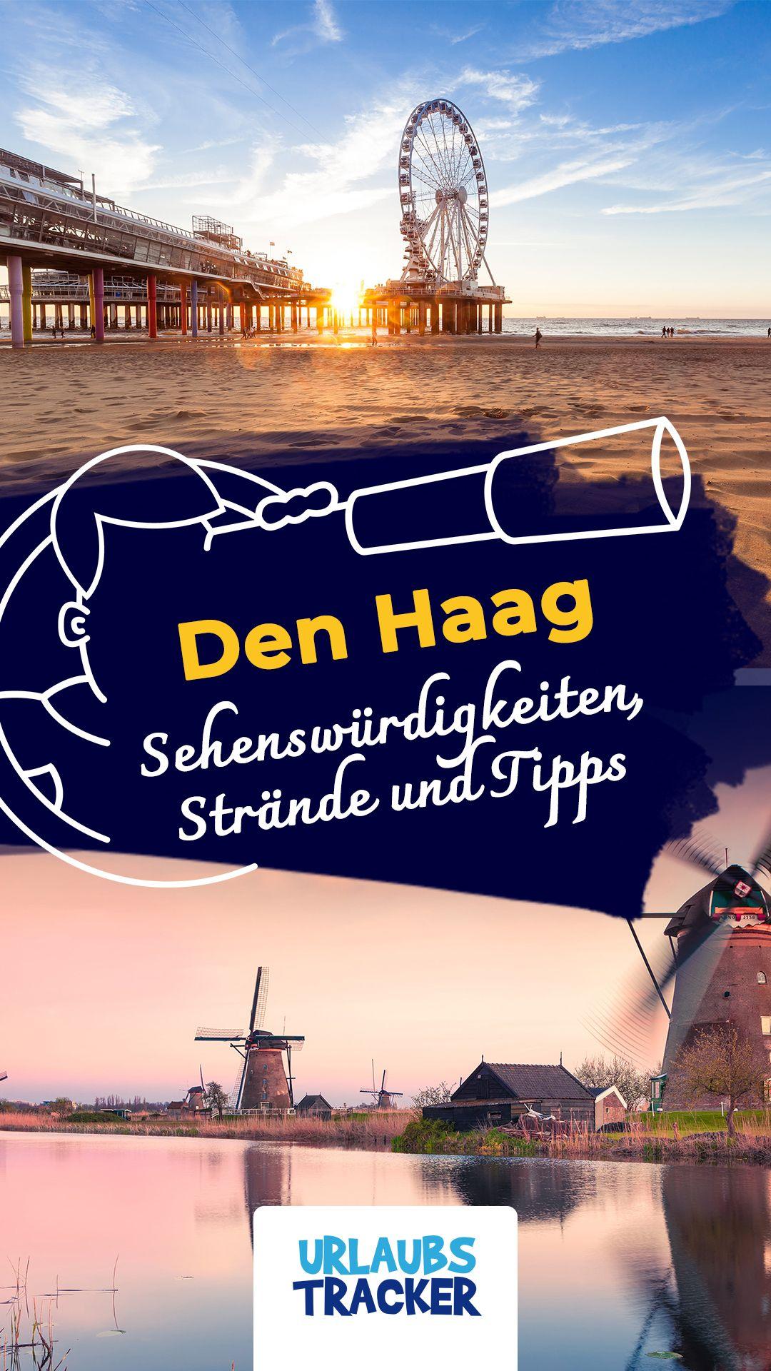 Den Haag Tipps Sehenswurdigkeiten Insider Fur Scheveningen Kurztrip Holland Urlaub Holland Den Haag