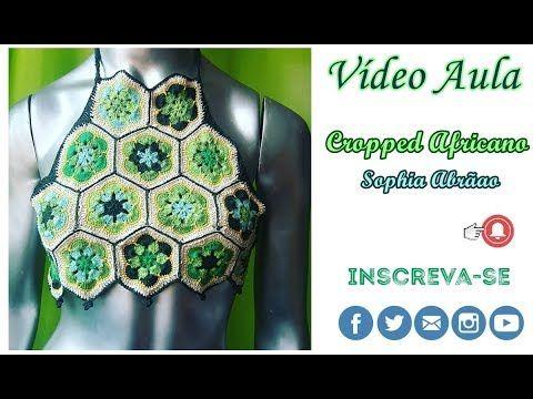 5cf68e2e1 Cropped Africano Crochê -Sophia Abraão - YouTube