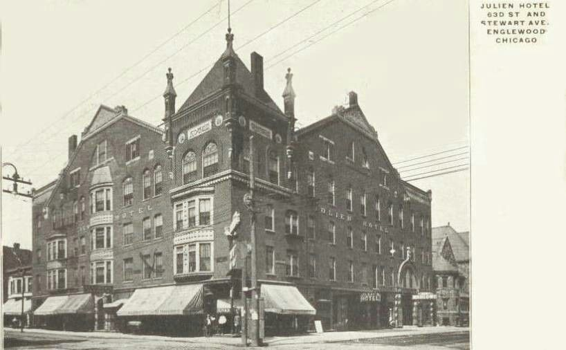 Julien Hotel In 1910 Was At 63rd Steward Englewood Chicago Chicago History Chicago
