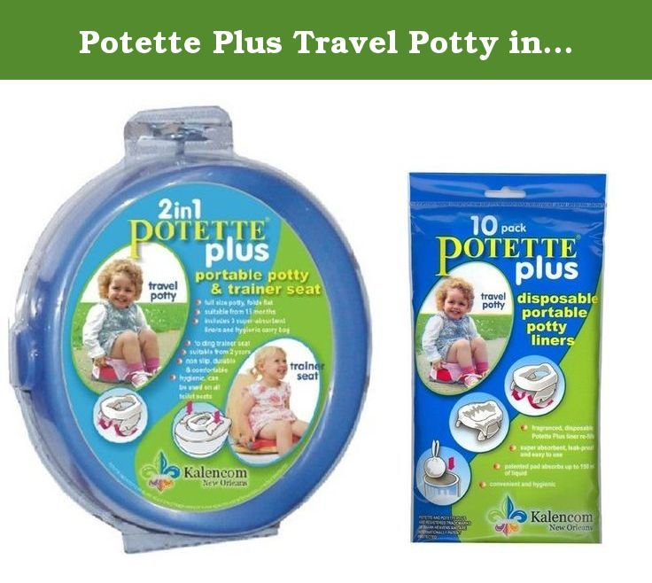 Potette Plus Travel Potty Includes Extra 10 Pack Of Liners Blue Our New 2 In 1 Potette Plus Is A Portable Potty Travel Potty New Baby Products Potty Trainer