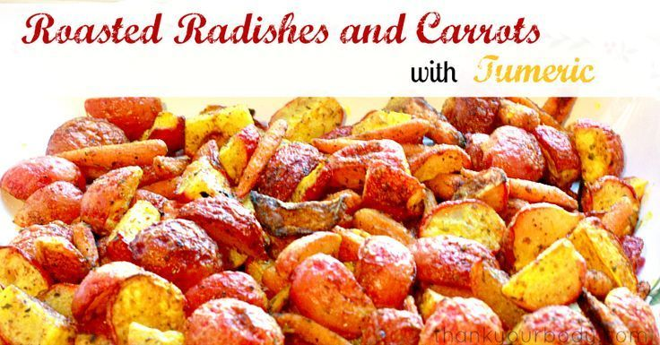 Recipe Roasted Radishes and Carrots with Tumeric The