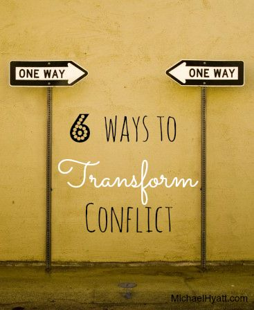 6 Ways To Transform Conflict Conflict Management Conflict Resolution Conflict Resolution Skills